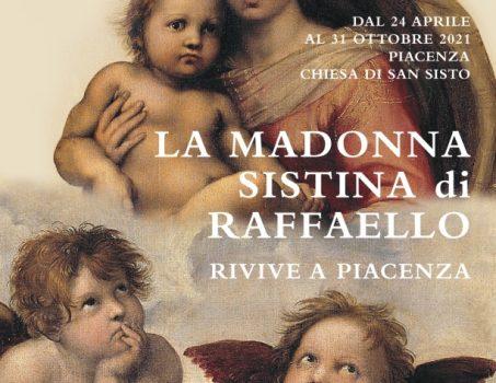 """MOSTRA """"LA MADONNA SISTINA DI RAFFAELLO RIVIVE A PIACENZA"""""""